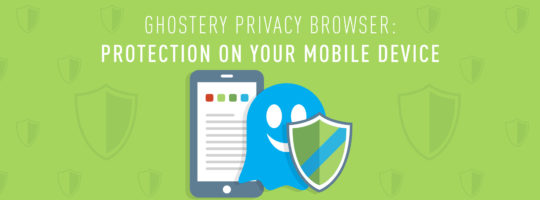Ghostery Privacy Browser: Protection on Your Mobile Browser